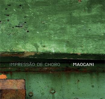 Impressão de Choro - Maogani