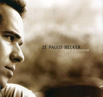 Zé Paulo Becker - Sob o Redentor